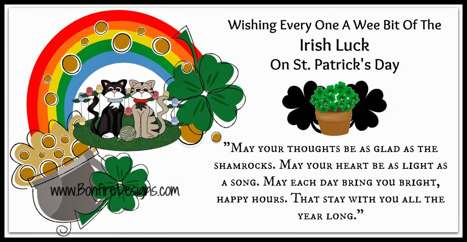 Happy St Patrick's Day To All Of My Irish Friends and to Everyone, because I'm pretty sure everyone has a little Irish Pride and Temper In Them!