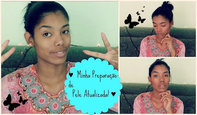 ♥ Vídeo: Minha preparação de pele atualizada! ♥