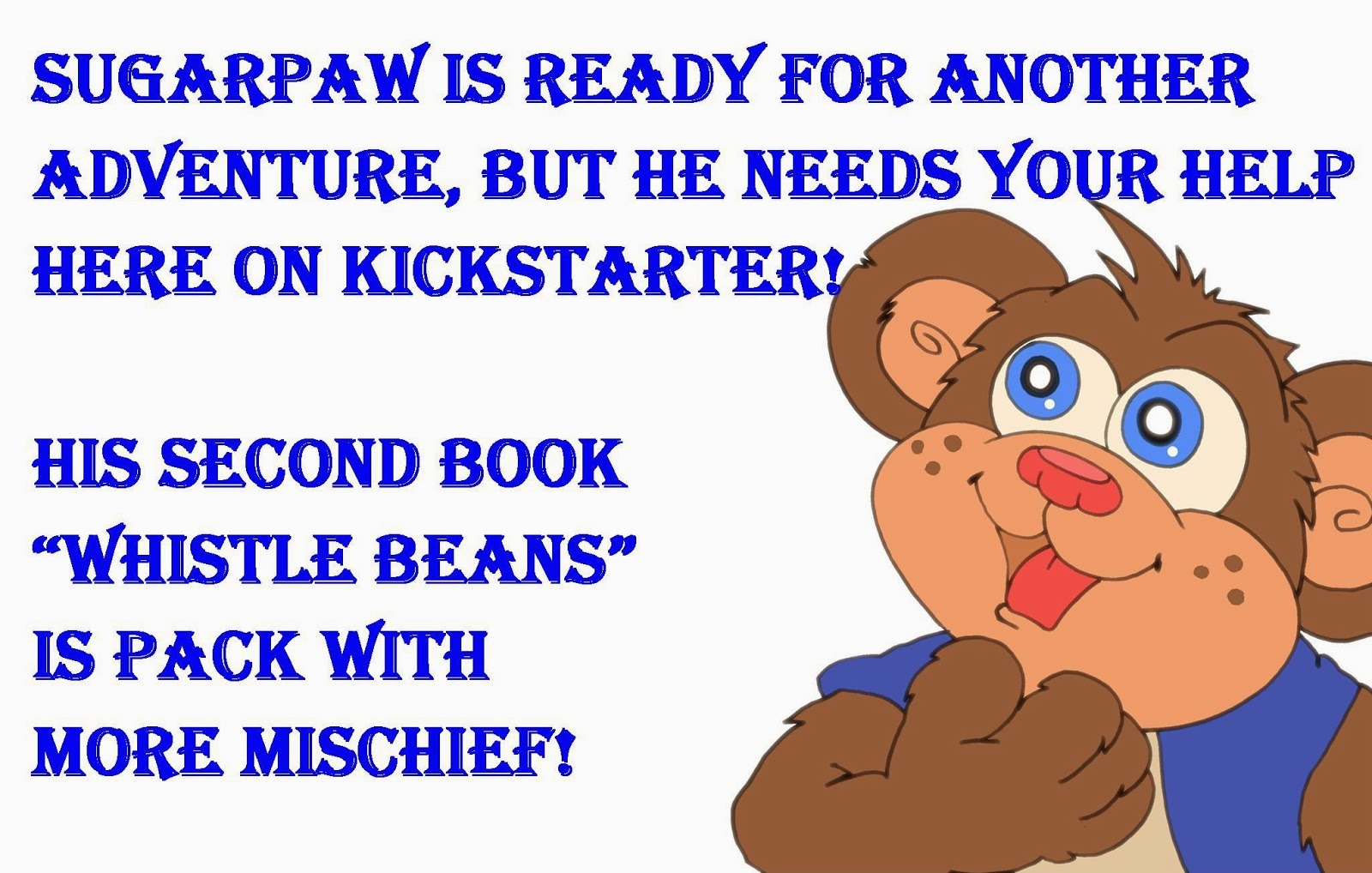 https://www.kickstarter.com/projects/1440757101/whistle-beans-another-sugarpaw-adventure