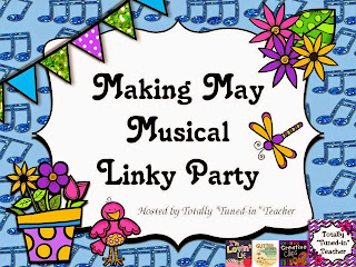 http://totallytunedinteacher.blogspot.com/2015/05/making-may-musical-linky-party.html