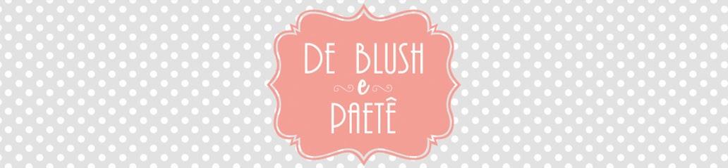 De Blush e Paetê | Um blog de moda beleza e tudo o que há de bom!