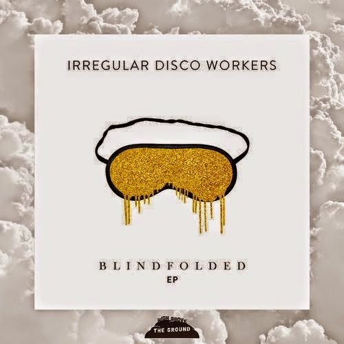 Irregular Disco Workers - Blindfolded EP