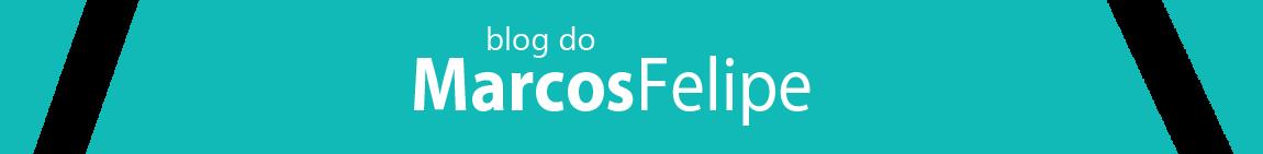 Blog do Marcos Felipe