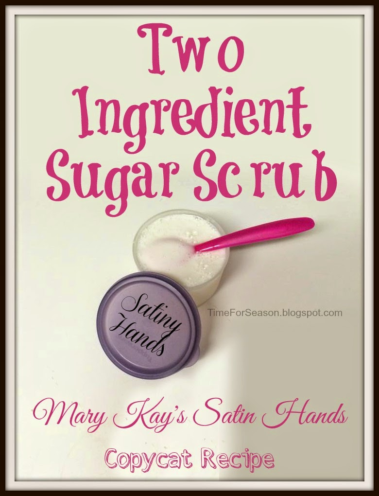 http://timeforseason.blogspot.com/2014/05/two-ingredient-sugar-scrub-mary-kay-satin-hands-copycat-recipe.html
