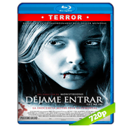 Déjame entrar (2010) BRRip 720p Audio Dual Latino-Ingles