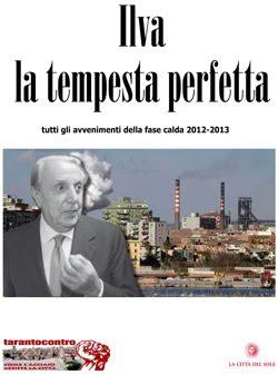 Ilva: tutti gli avvenimenti della fase calda 2012-2013