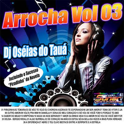 CD ARROCHA DJ OSÉIAS DO TAUÁ - VOL.03 /  2013  LANÇAMENTO