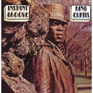 Instant Groove - King Curtis (Soul)