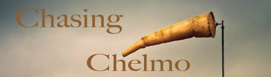 Chasing Chelmo