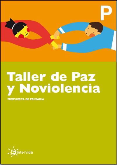 http://www.primerodecarlos.com/SEGUNDO_PRIMARIA/enero/denyp/taller_paz_y_noviolencia.pdf