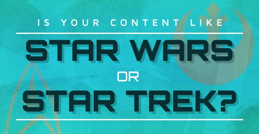 Is Your Content Like Star Wars Or Star Trek — infographic