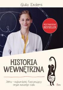 """Giulia Enders, """"Historia wewnętrzna. Jelita – najbardziej fascynujący organ naszego ciała"""""""
