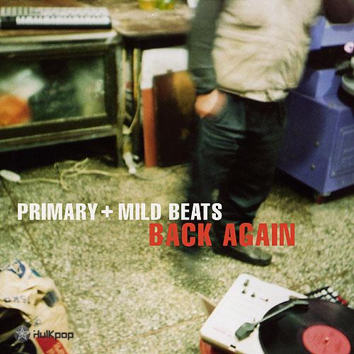 Mild Beats, Primary – Back Again