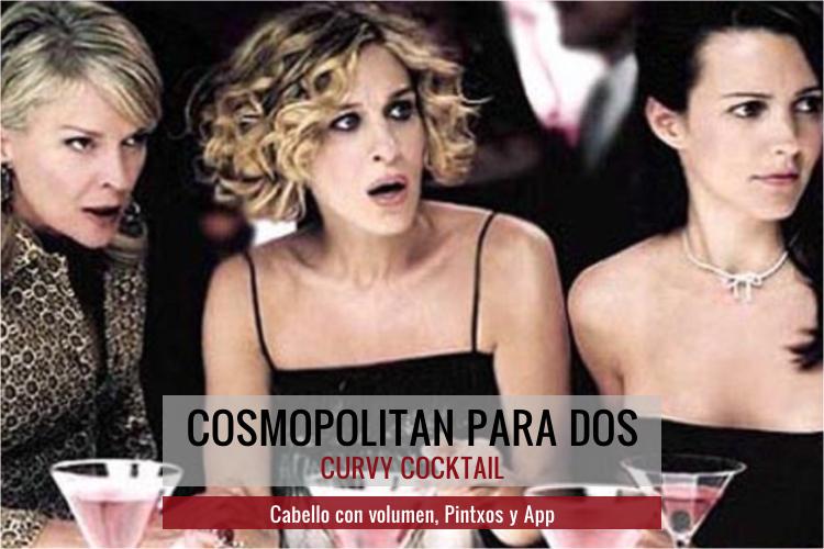 Cosmopolitan para dos · Curvy Cocktail (II)
