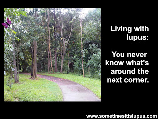 Image: A path disappearing behind some trees as it turns a corner. Text: Living with lupus: you never know what's around the next corner.