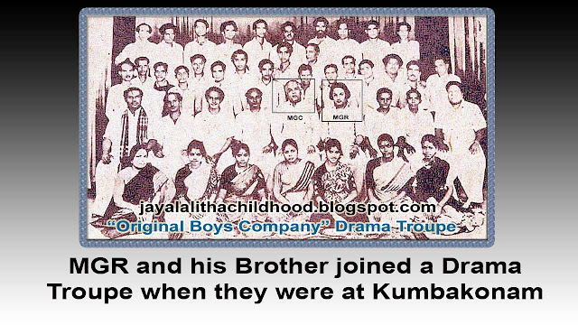 MGR & his brother Joined a Drama Troupe when the were at Kumbakonam