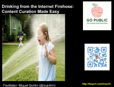 Around the Corner-MGuhlin.org Podcast - #tcea14 - Drinking from the Internet Firehose - Content Curation & Around the Corner-MGuhlin.org: Podcast - #tcea14 - Drinking from the ...