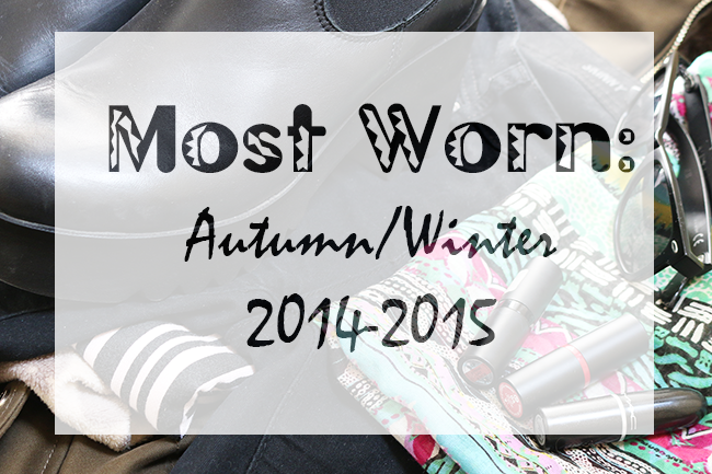 Most worn items Autumn/ Winter 2014 - 2015 or Autumn/ Winter 2014 - 2015 Favourites