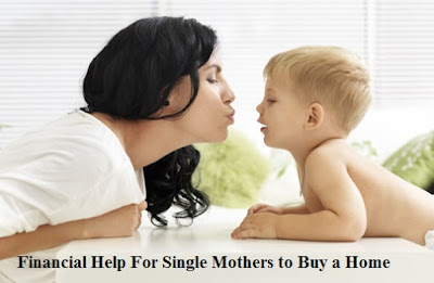Financial Help For Single Mothers to Buy a Home