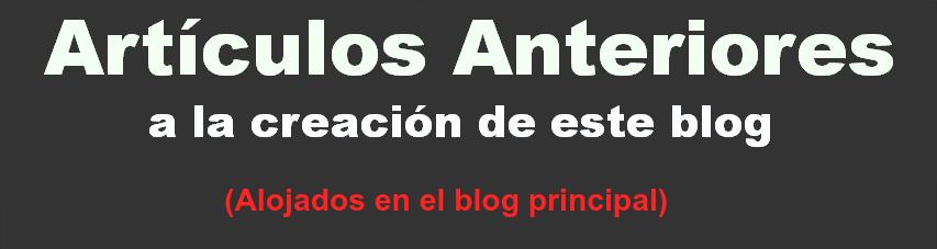 Noticias anteriores a la creación de este Blog