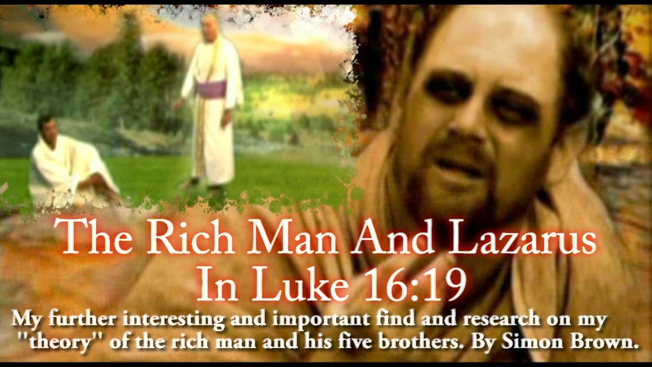 The Rich Man And Lazarus In Luke 16:19. My further interesting and important find and research on my ''theory'' of the rich man and his five brothers.