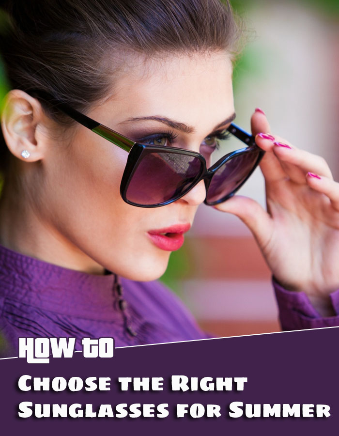 How to Choose the Right Sunglasses for Summer