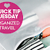 Quick Tip Tuesday: Organized Travel