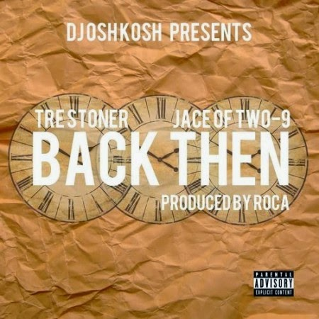 DJ Osh Kosh ft. Tre Stoner, Jace – Back Then Lyrics