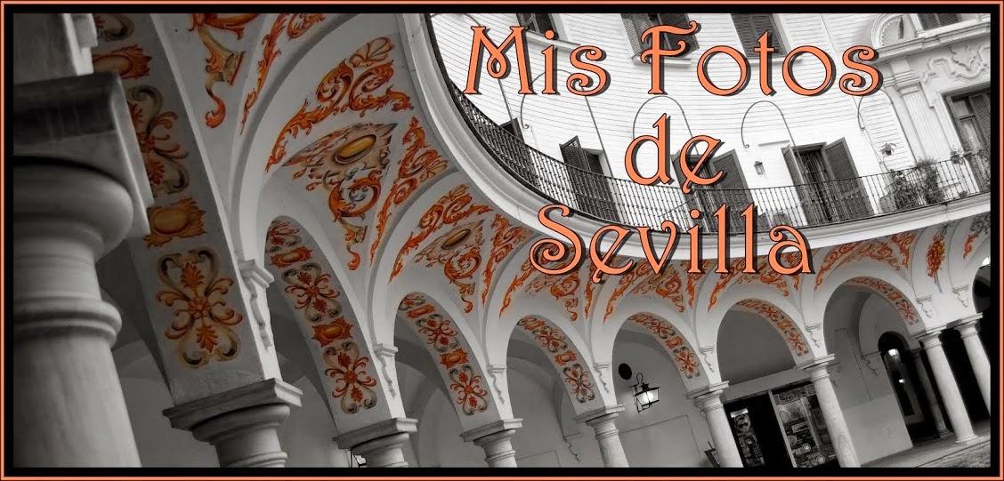 Mis Fotos de Sevilla