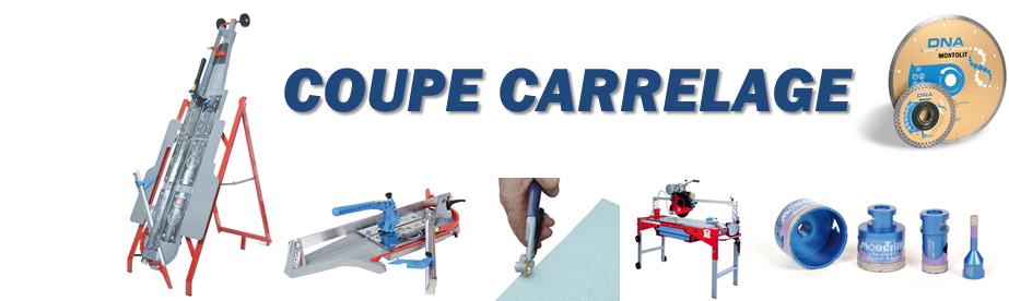 Coupe carrelage - Coupe carreaux