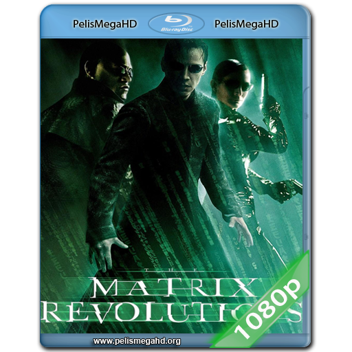 MATRIX REVOLUCIONES (2003) FULL 1080P HD MKV ESPAÑOL LATINO