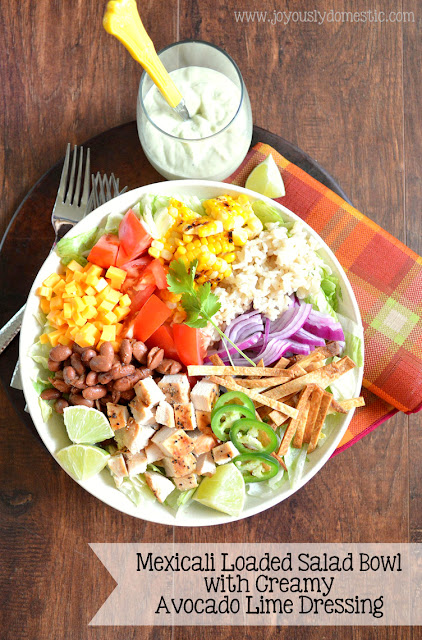 ... Domestic: Mexicali Loaded Salad Bowl with Creamy Avocado Lime Dressing