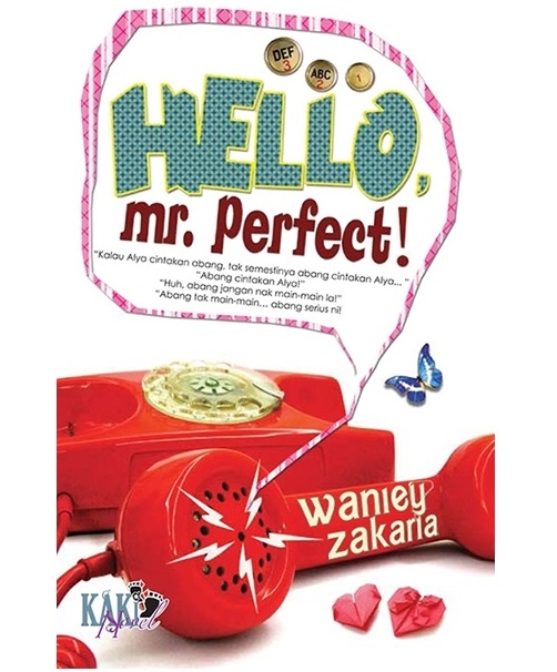 Baca online novel Hello Mr Perfect, baca novel online Hello Mr Perfect penulis Wanie Zakaria, download novel Hello Mr Perfect, gambar novel dan drama Hello Mr Perfect, sinopsis drama Hello Mr Perfect, review novel Hello Mr Perfect