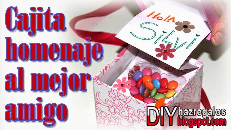 Haz regalos las mejores ideas para tus regalos cajita - Regalos de cumpleanos originales para mi mejor amiga ...