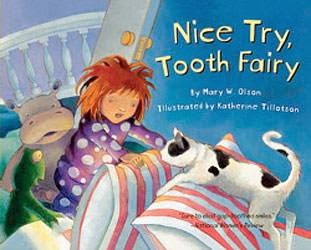 bookcover of Nice Try, Tooth Fairy   by Mary W Olson