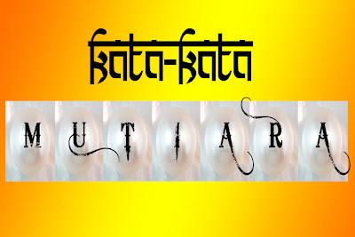 Kata Kata Mutiara Terbaru 2013
