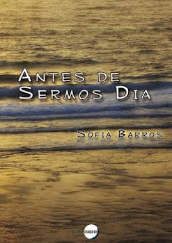 """""""Antes de Sermos Dia"""" - Os meus poemas em livro"""