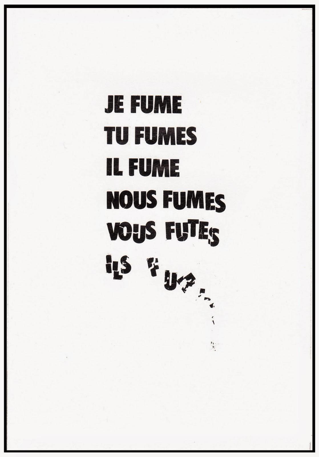 Affiche en noir/blanc jouant sur la conjugaison au présent du verbe fumer, le transformant au pluriel par le verbe être au passé simple.