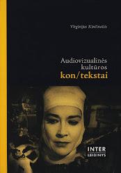 """V. Kinčinaitis """"Audiovizualinės kultūros kon/tekstai"""". – Šiauliai: Saulės delta, 2007"""