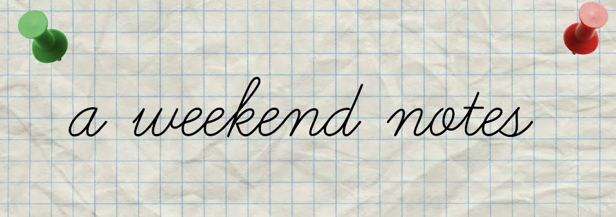 a weekend notes