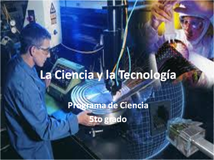 La Ciencia y la Tecnologa