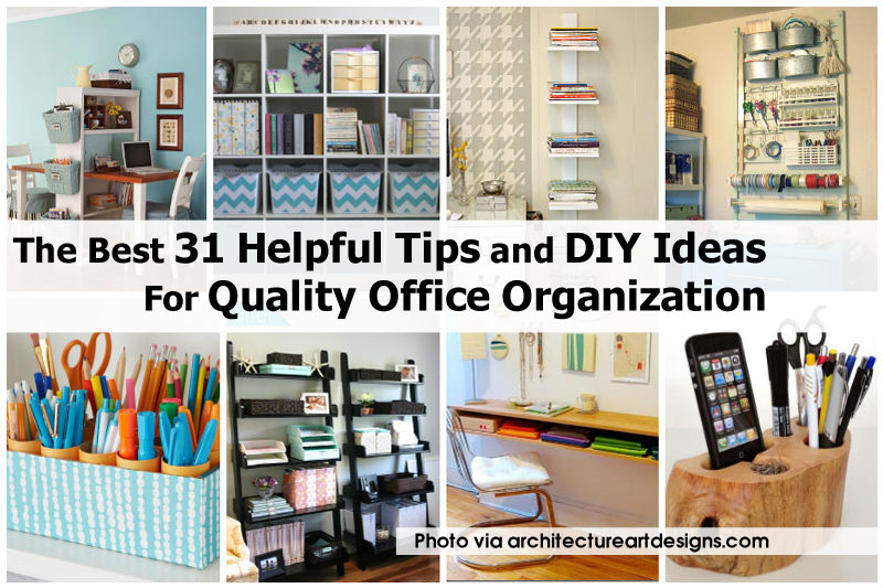 The best 31 helpful tips and diy ideas for quality office for Office organization tips and ideas