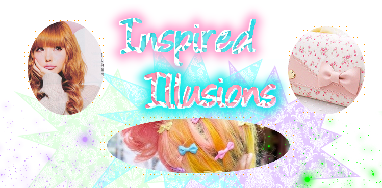 Inspired ♡ Illusions
