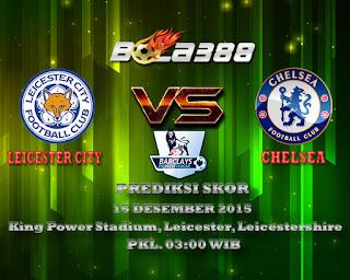 Agen Bola Terpercaya : Prediksi Skor Leicester City Fc Vs Chelsea Fc 15 Desember 2015