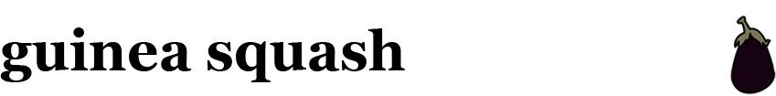 Guinea Squash