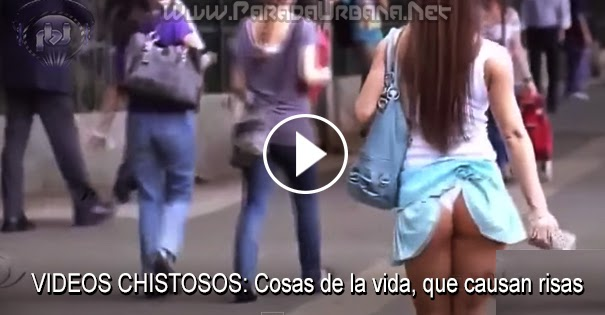 VIDEOS CHISTOSOS: Cosas de la vida que causan risas