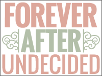 Forever After Undecided