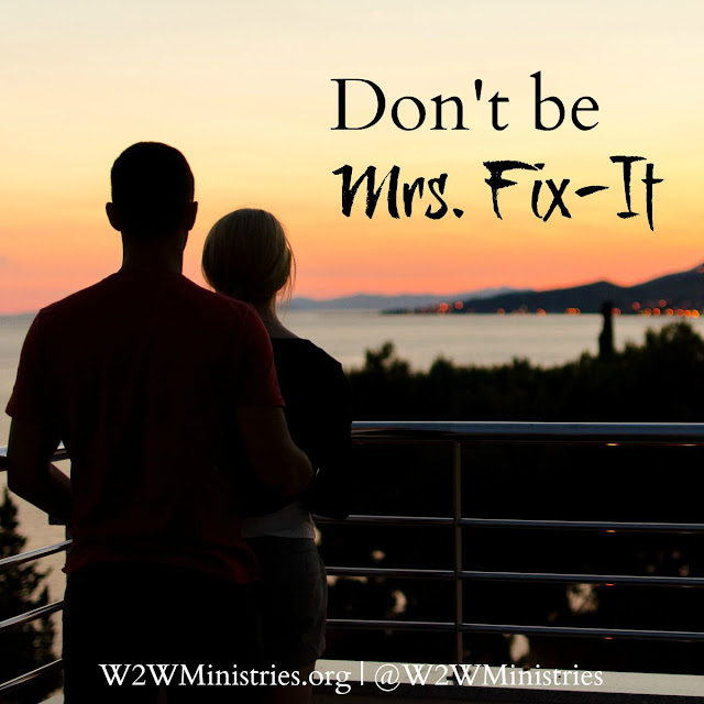Don't be Mrs. Fix-It. #marriage #wife