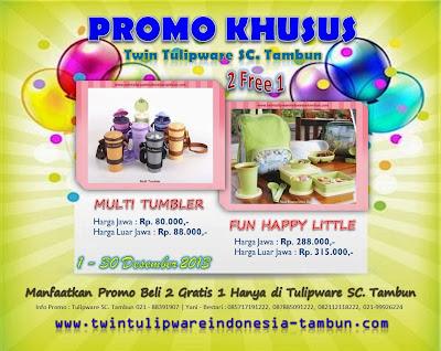 Promo Khusus Twin Tulipware SC. Tambun Desember 2013, Multi Tumbler, Fun Happy Little