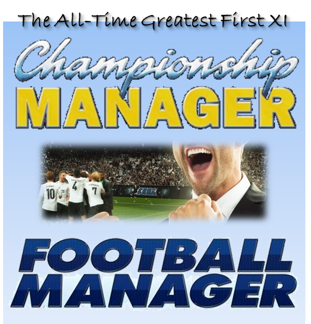 CM, FM, Championship Manager, Football Manager, Best players, Greatest players, First XI, Best XI, Starting XI, Wonderkids,